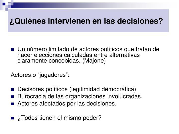 ¿Quiénes intervienen en las decisiones?