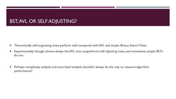 BST, AVL or Self Adjusting?