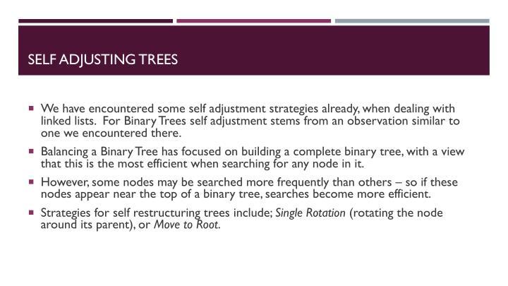 Self Adjusting Trees