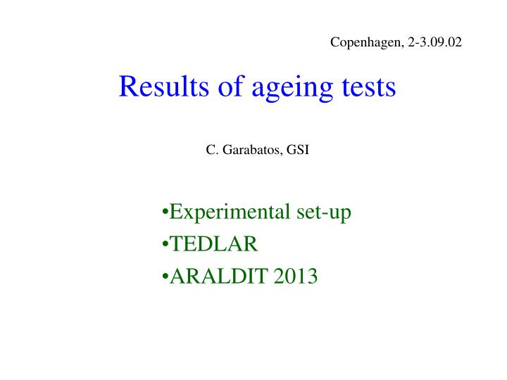 Results of ageing tests c garabatos gsi