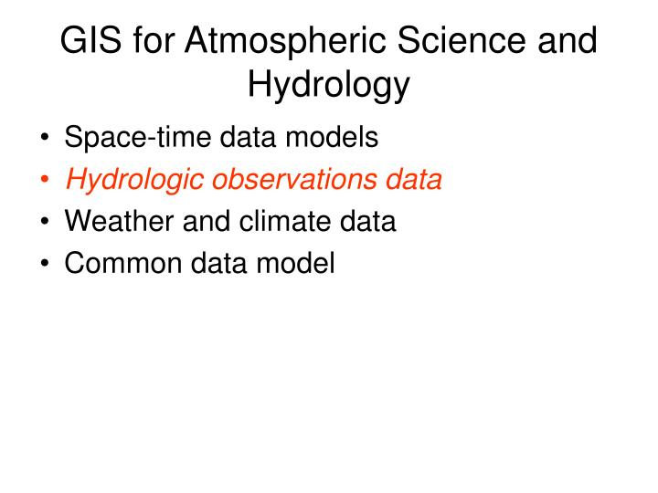 GIS for Atmospheric Science and Hydrology
