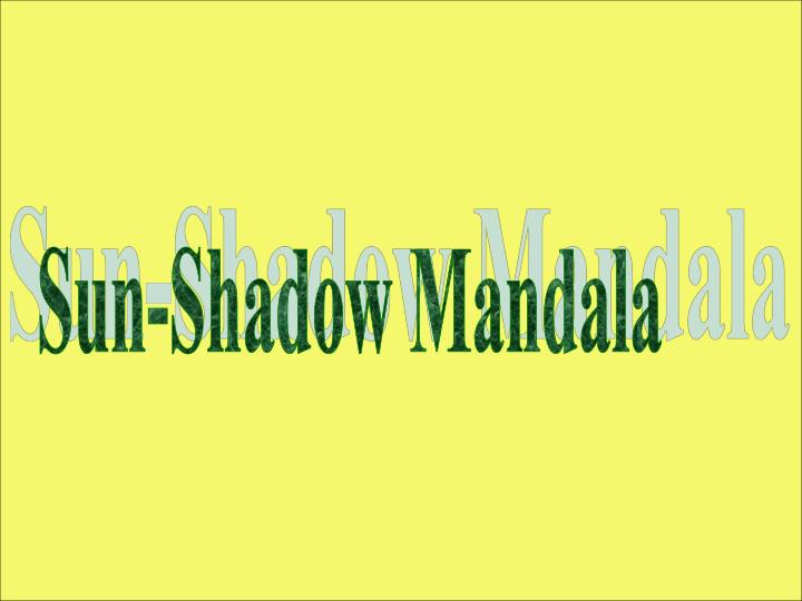Sun-Shadow Mandala