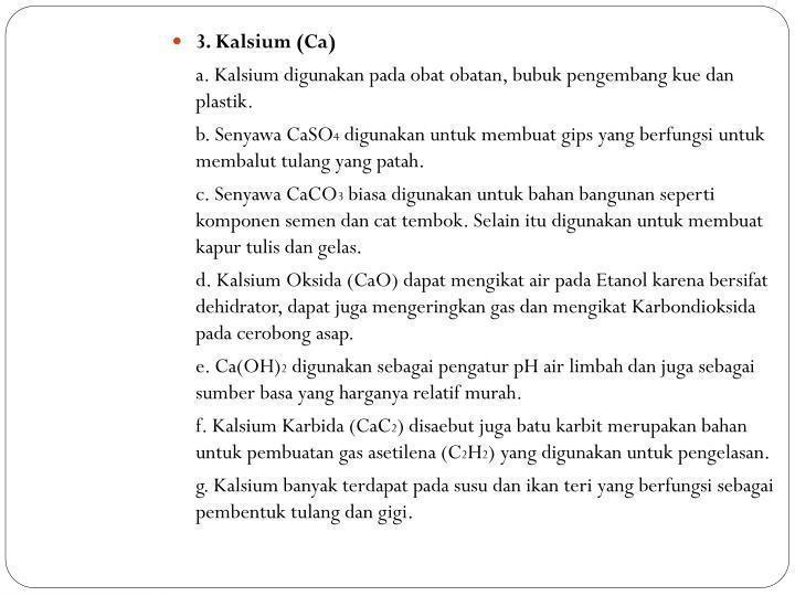 3. Kalsium (Ca)