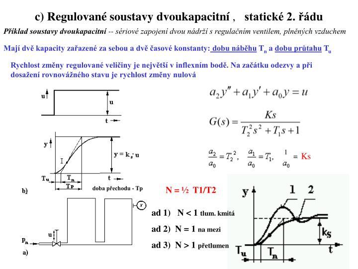 c) Regulované soustavy dvoukapacitní