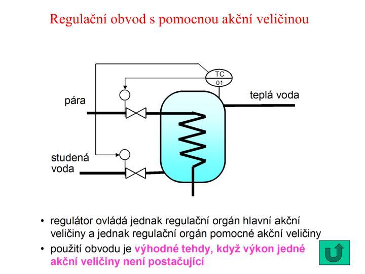 Regulační obvod s pomocnou akční veličinou
