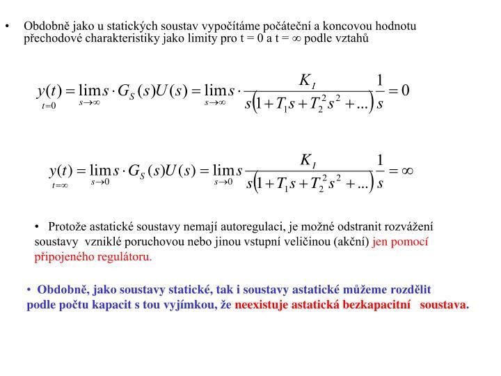 Obdobně jako u statických soustav vypočítáme počáteční a koncovou hodnotu přechodové charakteristiky jako limity pro t = 0 a t =