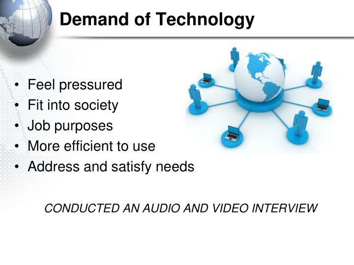 Demand of Technology