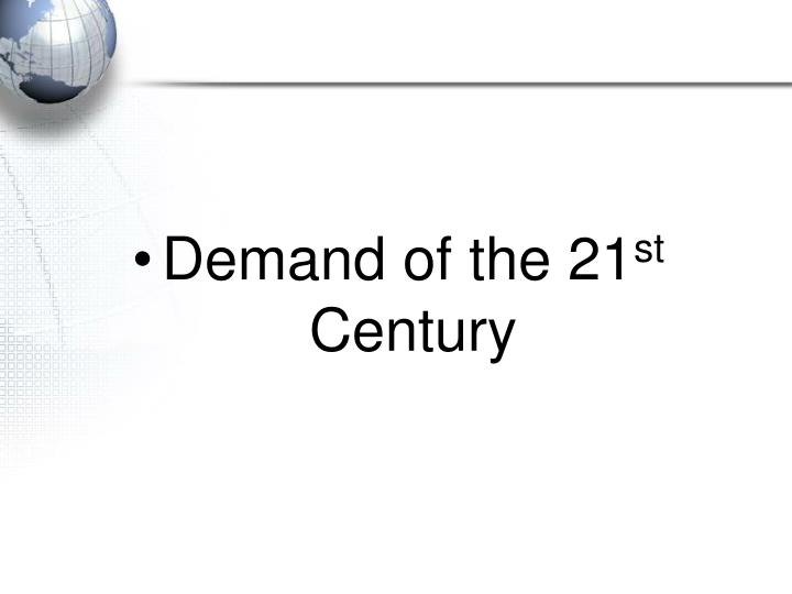 Demand of the 21