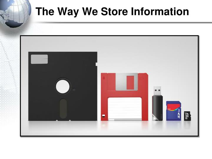 The Way We Store Information