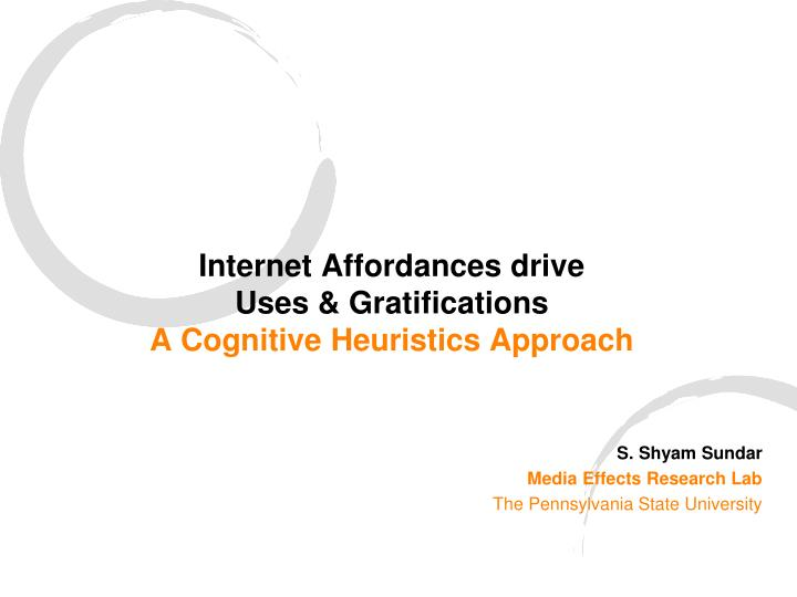 Internet affordances drive uses gratifications a cognitive heuristics approach