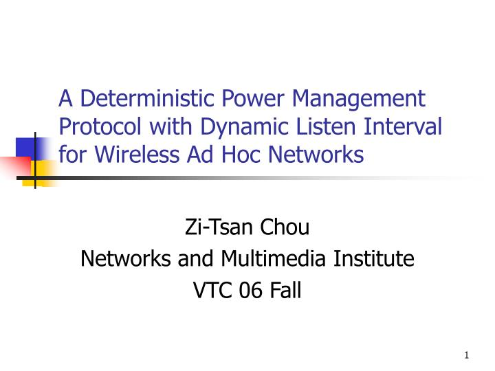 a deterministic power management protocol with dynamic listen interval for wireless ad hoc networks