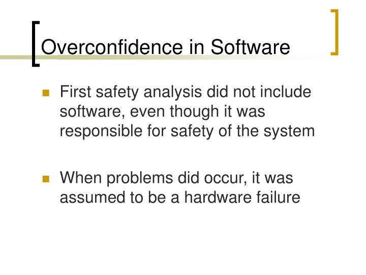 Overconfidence in Software