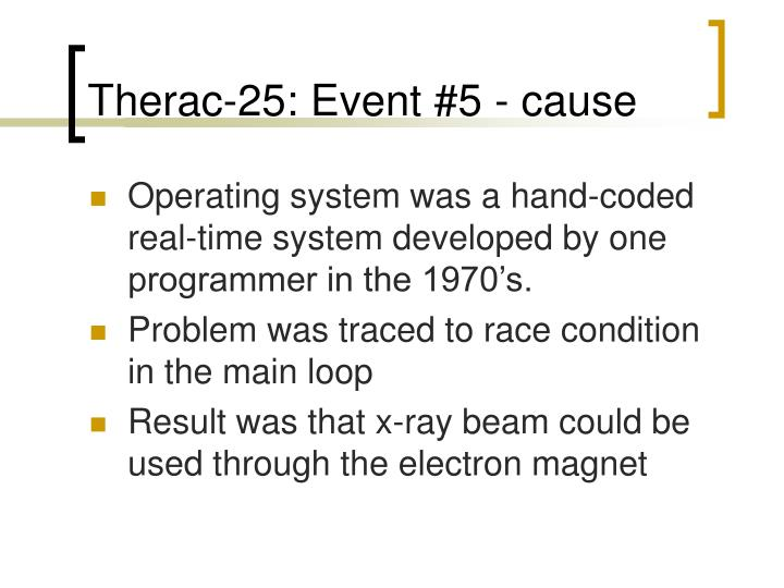 Therac-25: Event #5 - cause