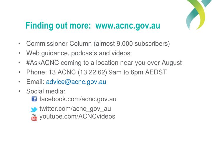Finding out more:  www.acnc.gov.au