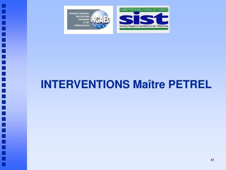 INTERVENTIONS Maître PETREL