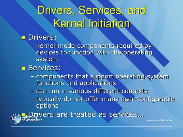 Drivers, Services, and