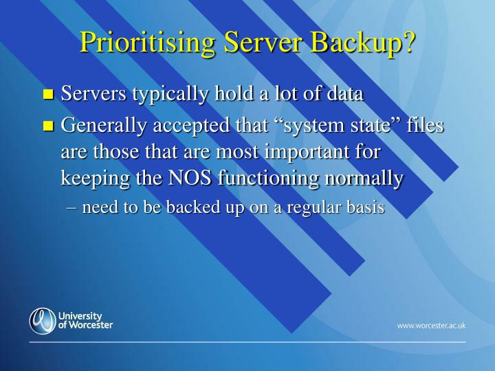 Prioritising Server Backup?
