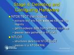 stage 4 detecting and configuring hardware