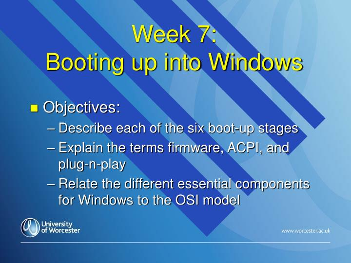 Week 7 booting up into windows