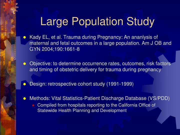 Large Population Study