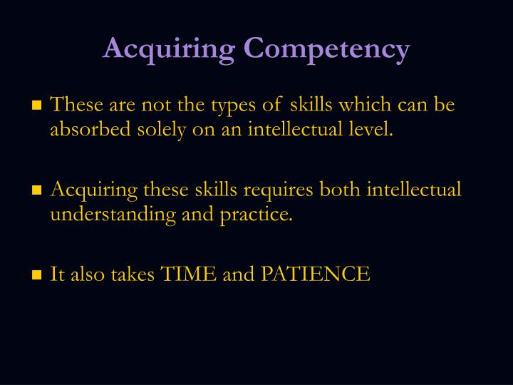 Acquiring Competency