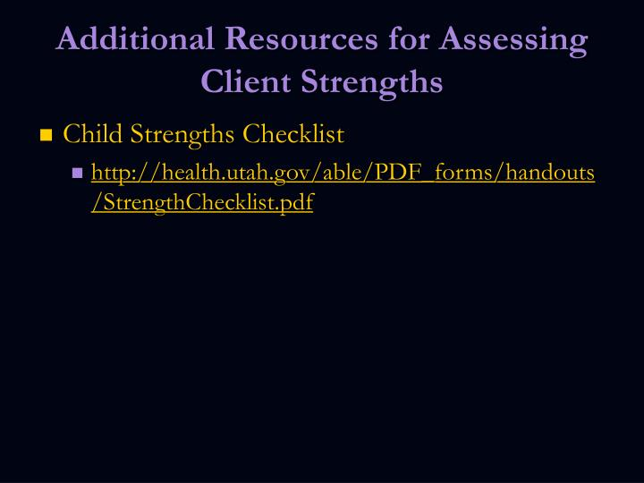 Additional Resources for Assessing Client Strengths