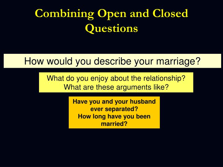 Combining Open and Closed Questions