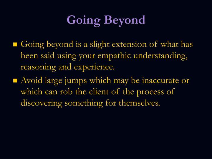 Going Beyond