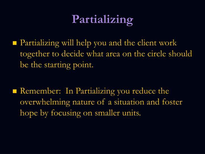 Partializing