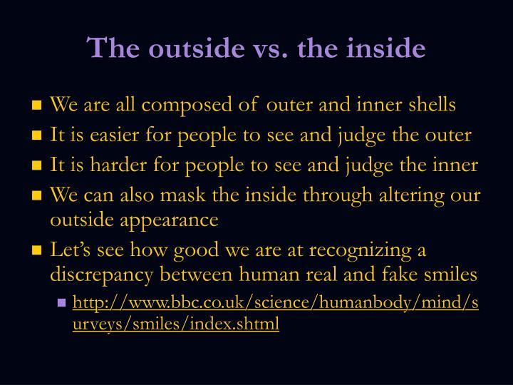 The outside vs. the inside