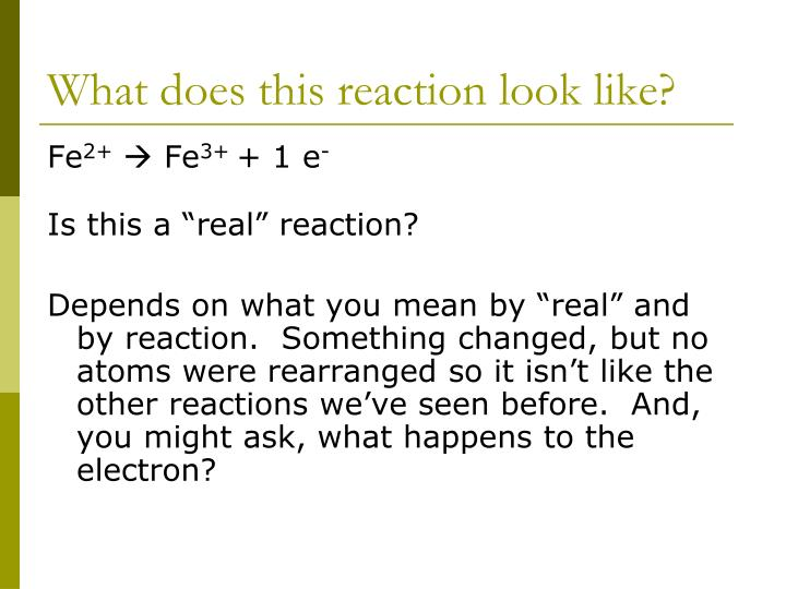 What does this reaction look like?