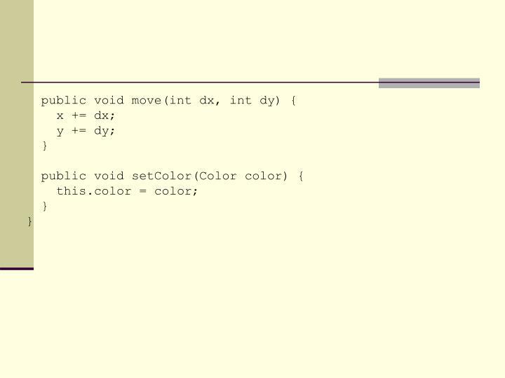 public void move(int dx, int dy) {