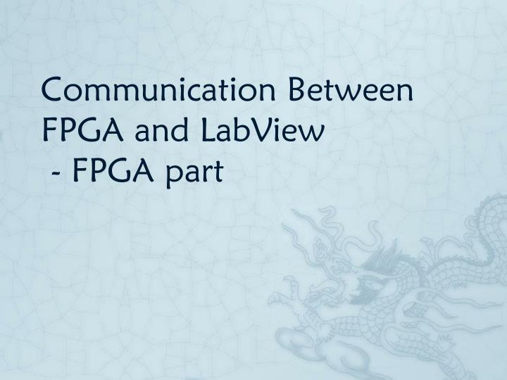 Communication between fpga and labview fpga part