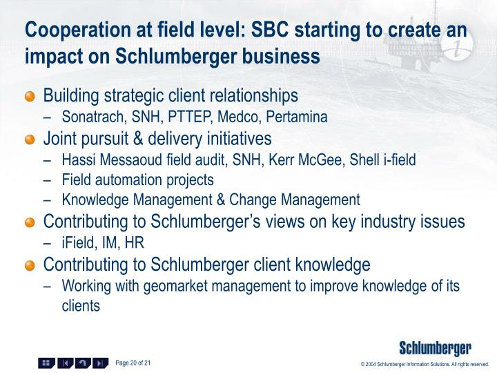 Cooperation at field level: SBC starting to create an impact on Schlumberger business