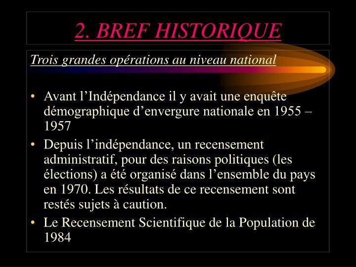 2. BREF HISTORIQUE