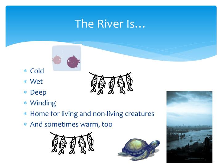 The River Is…