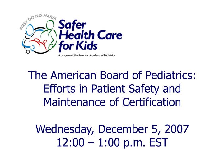 The American Board of Pediatrics: