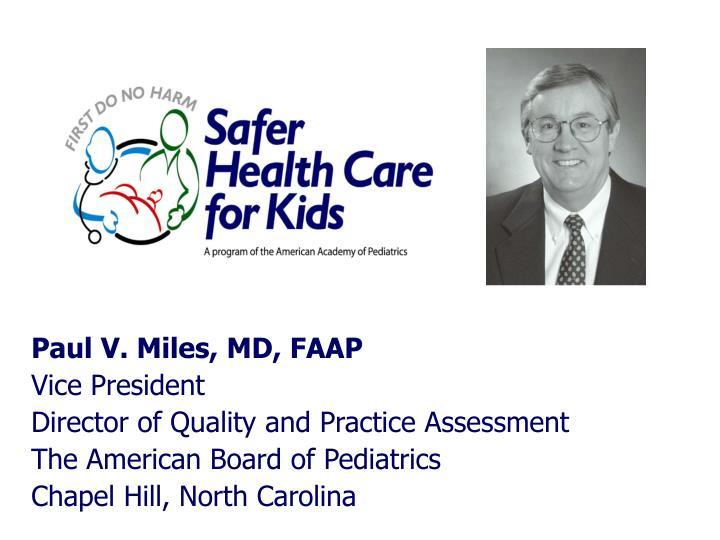 Paul V. Miles, MD, FAAP