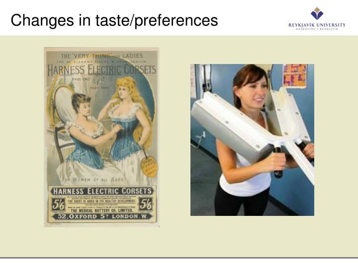 Changes in taste/preferences