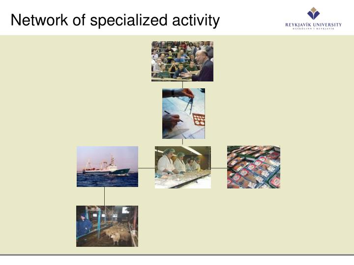 Network of specialized activity