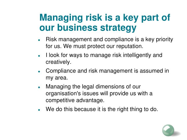 Managing risk is a key part of our business strategy