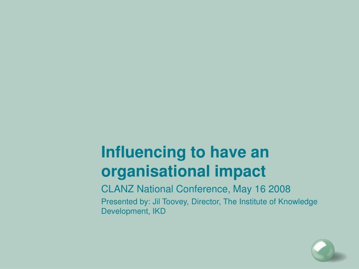 Influencing to have an organisational impact
