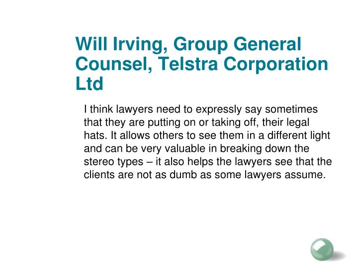 Will Irving, Group General Counsel, Telstra Corporation Ltd