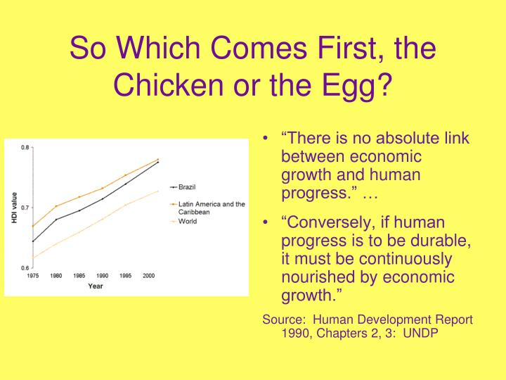 So Which Comes First, the Chicken or the Egg?