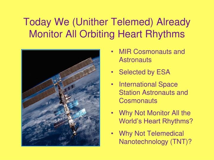 Today We (Unither Telemed) Already Monitor All Orbiting Heart Rhythms