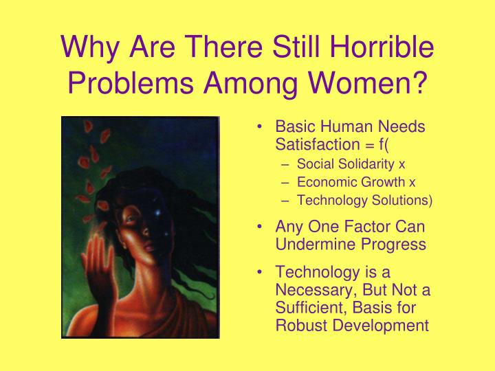 Why Are There Still Horrible Problems Among Women?