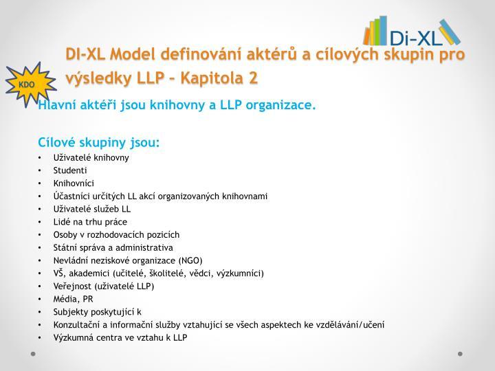 DI-XL Model definování aktérů a cílových skupin pro výsledky LLP – Kapitola 2