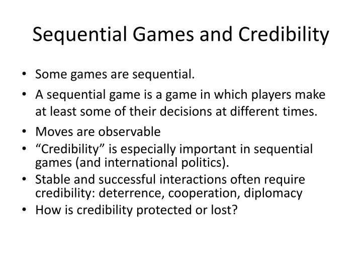 Sequential Games and Credibility
