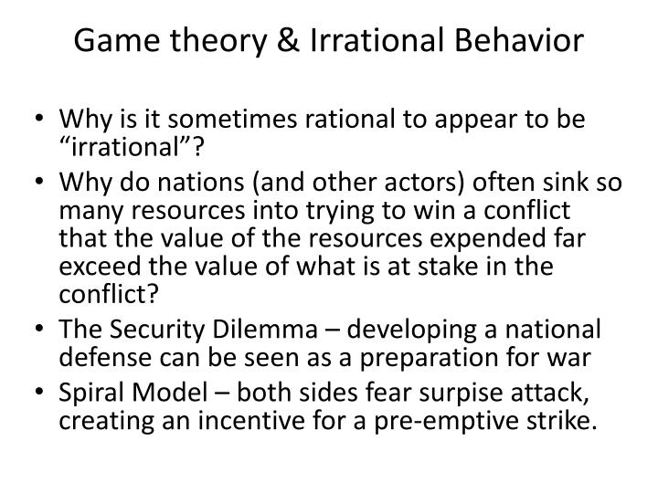 Game theory & Irrational Behavior
