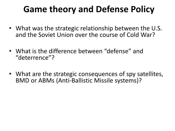 Game theory and Defense Policy
